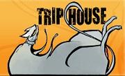 TRIP HOUSE